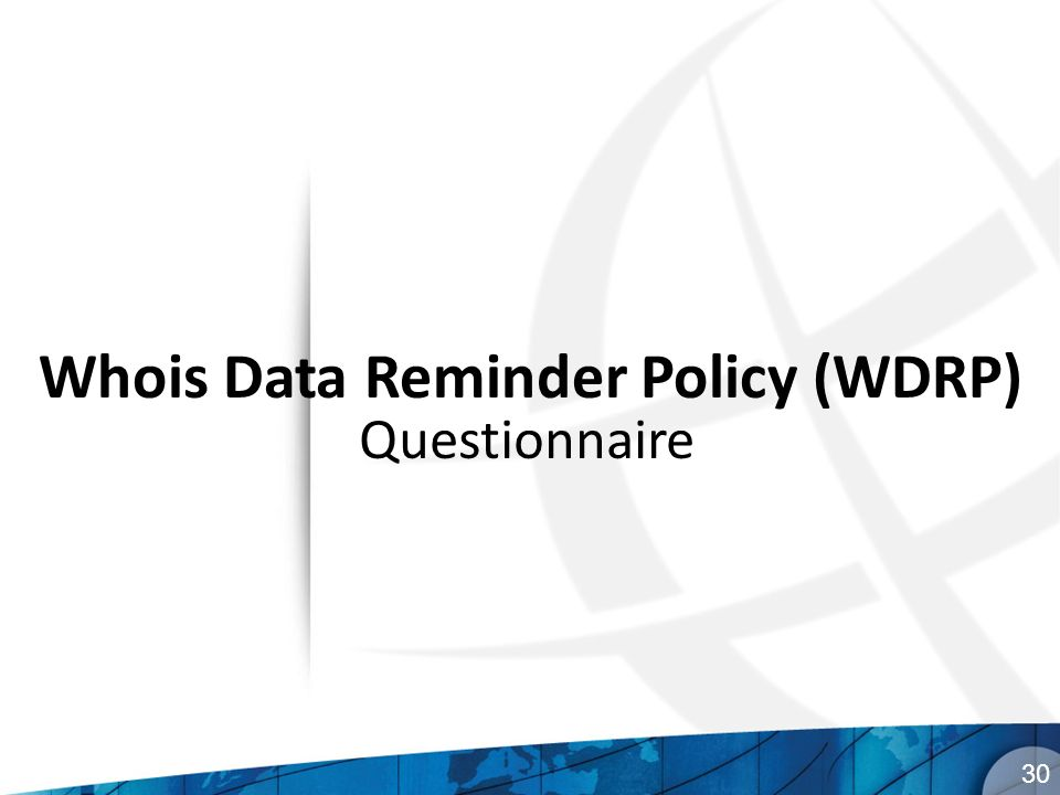 Whois Data Reminder Policy (WDRP) 30 Questionnaire