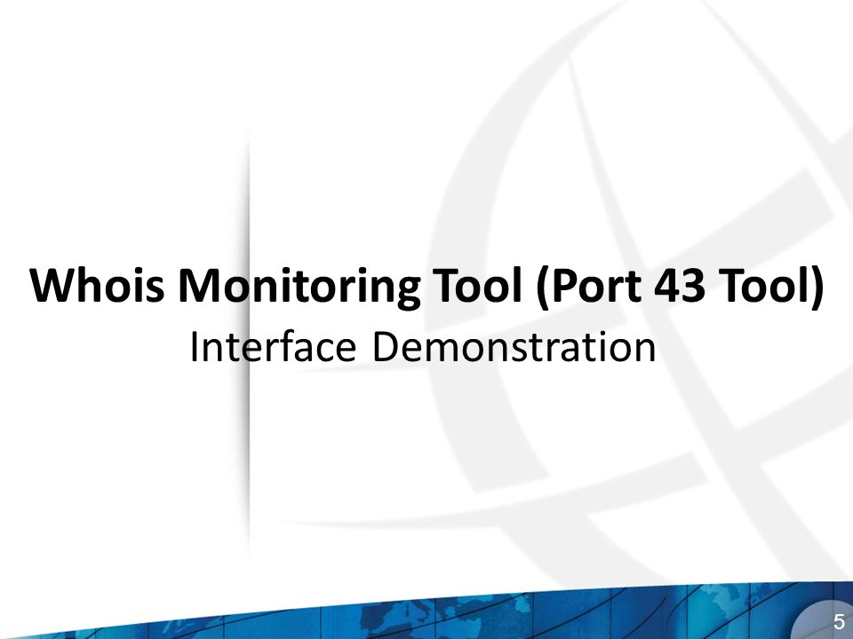 Whois Monitoring Tool (Port 43 Tool) 5 Interface Demonstration
