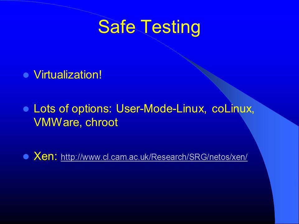 Safe Testing Virtualization.