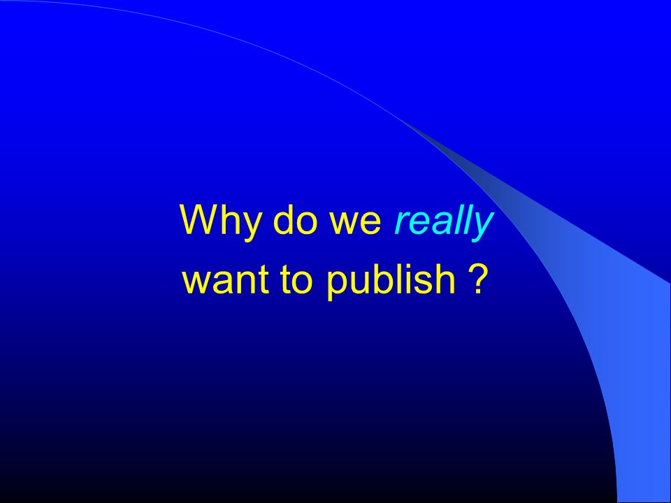 Why do we really want to publish