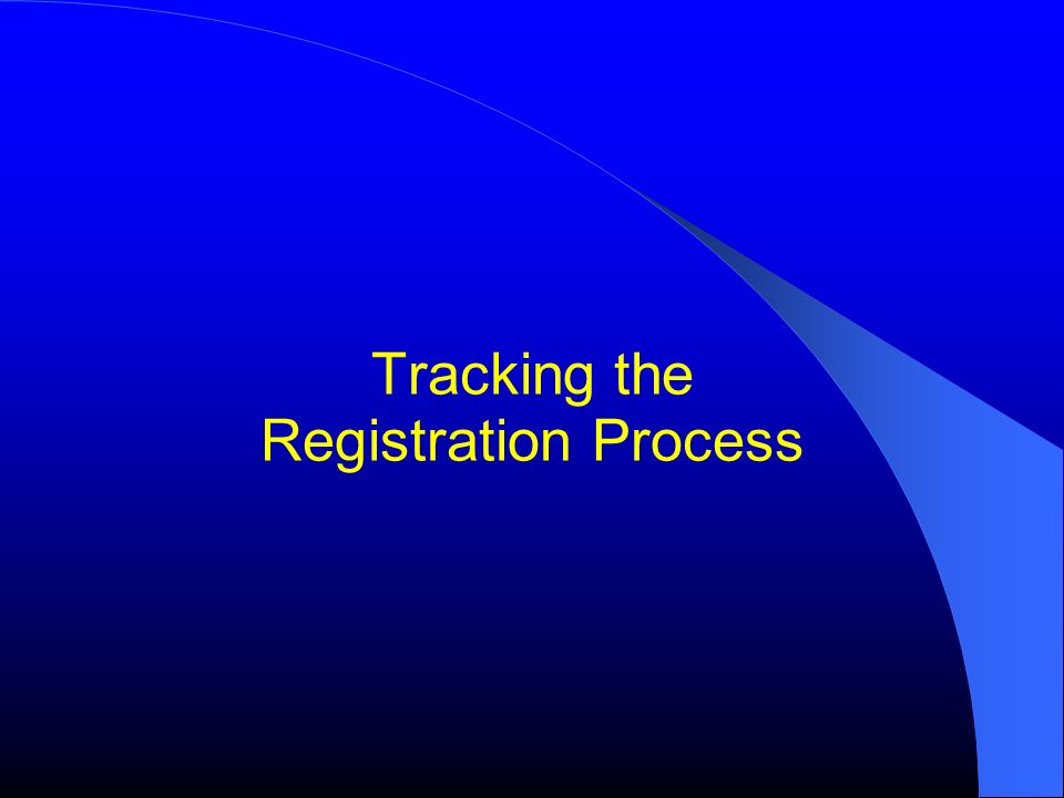 Tracking the Registration Process