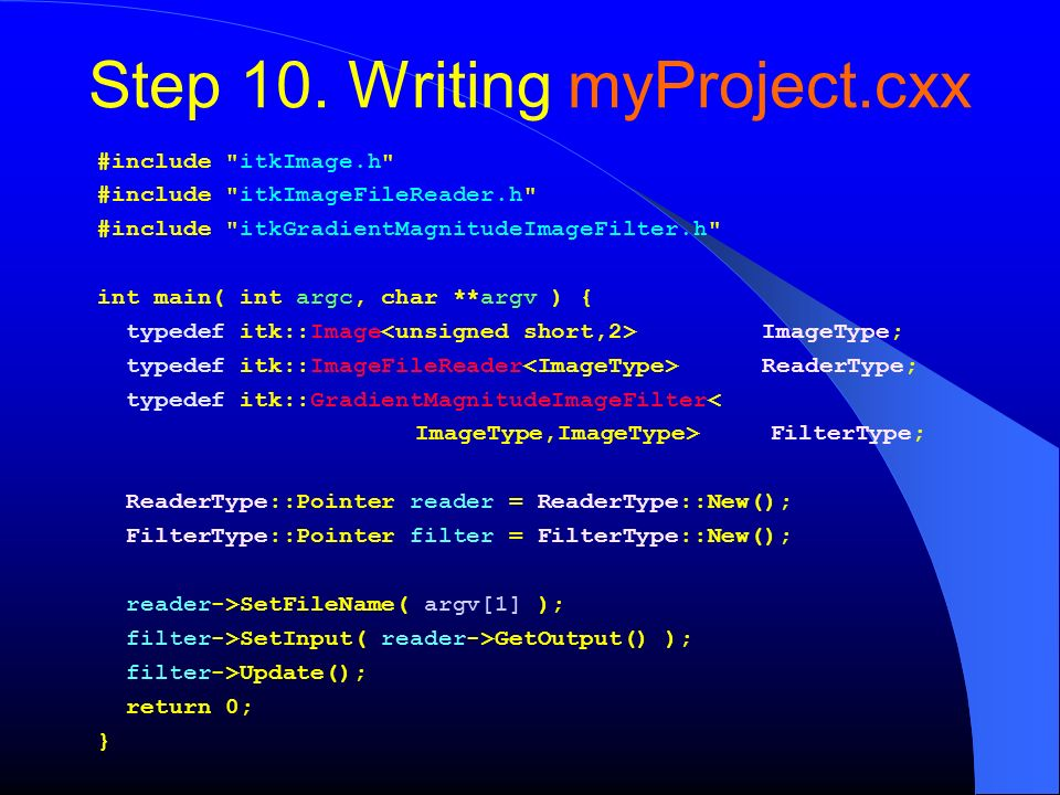Step 10. Writing myProject.cxx #include