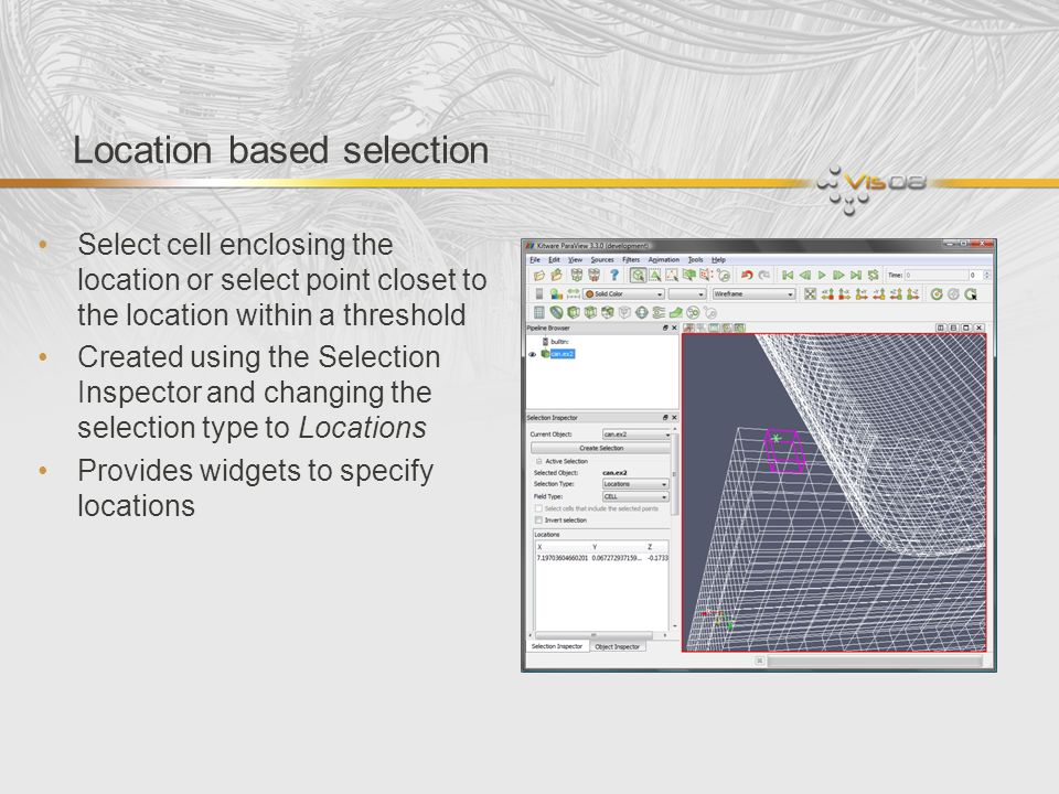 Location based selection Select cell enclosing the location or select point closet to the location within a threshold Created using the Selection Insp