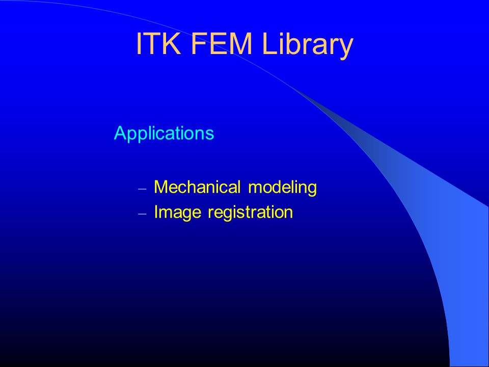 ITK FEM Library Applications – Mechanical modeling – Image registration