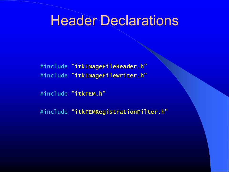 Header Declarations #include