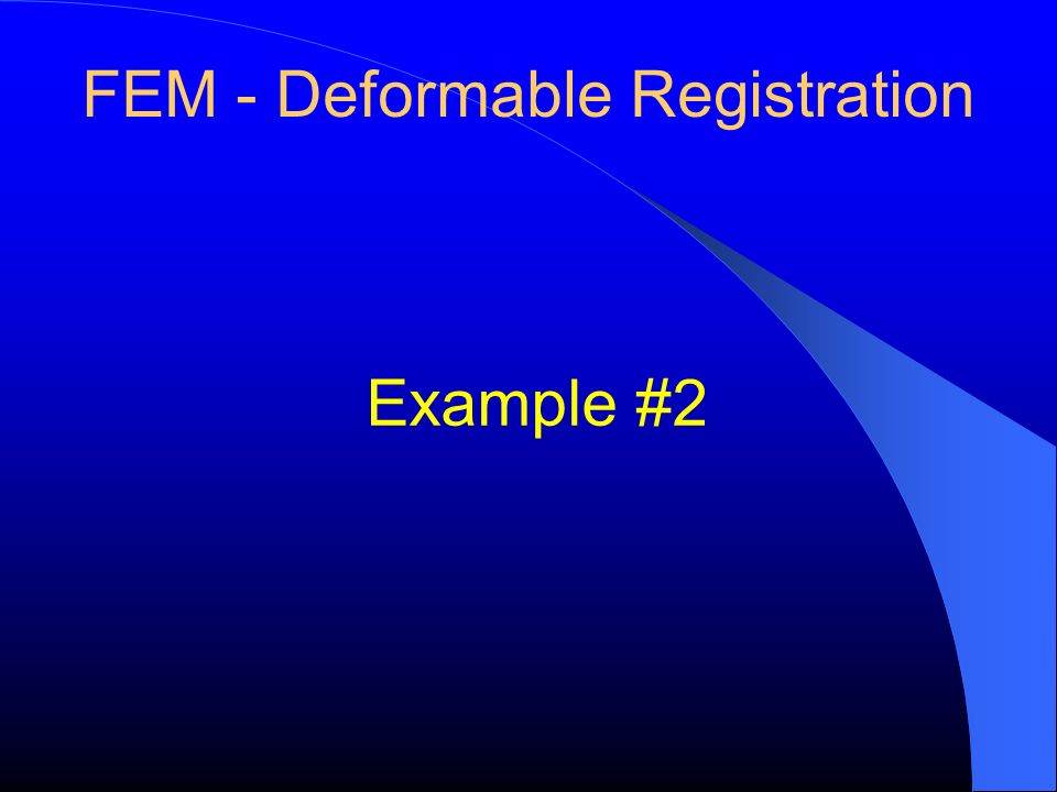 FEM - Deformable Registration Example #2