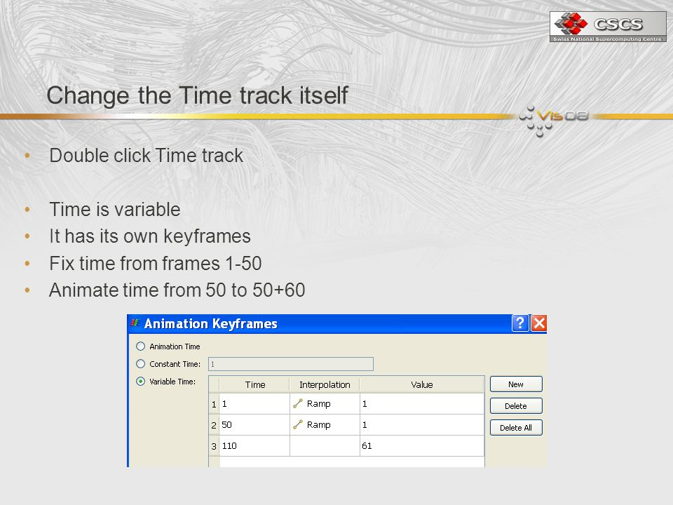 Change the Time track itself Double click Time track Time is variable It has its own keyframes Fix time from frames 1-50 Animate time from 50 to 50+60