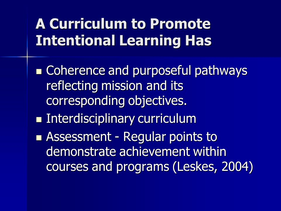 Coherent Curriculum Simply providing students with a wide range of choices to fulfill breadth and depth requirements attempting to ensure exposure to arts and humanities, social sciences, mathematics, and the life and physical sciences, is not enough ….