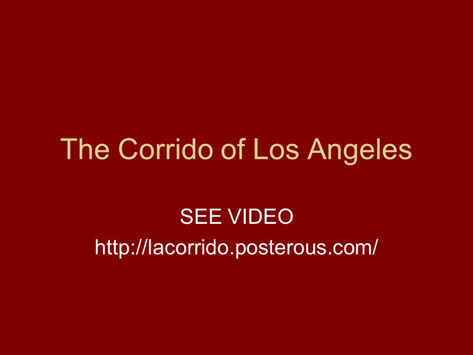 The Corrido of Los Angeles SEE VIDEO http://lacorrido.posterous.com/