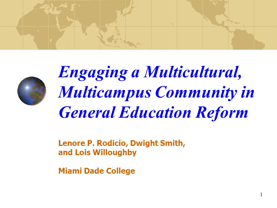 1 Engaging a Multicultural, Multicampus Community in General Education Reform Lenore P.