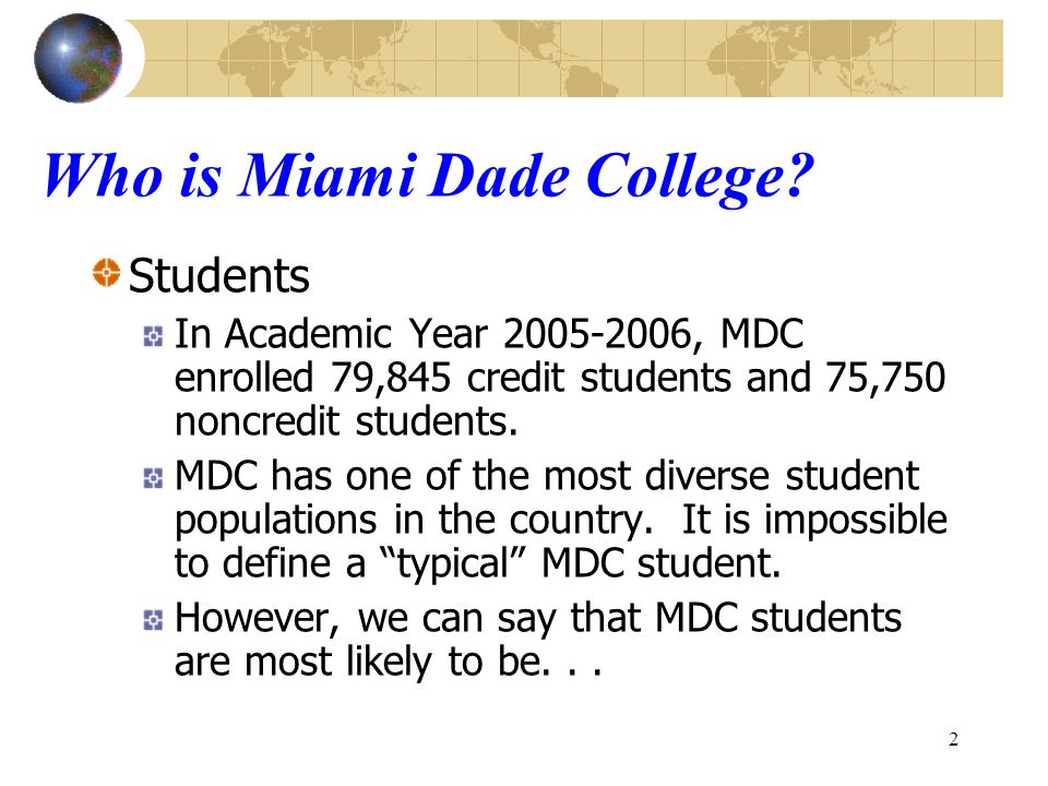 2 Who is Miami Dade College.