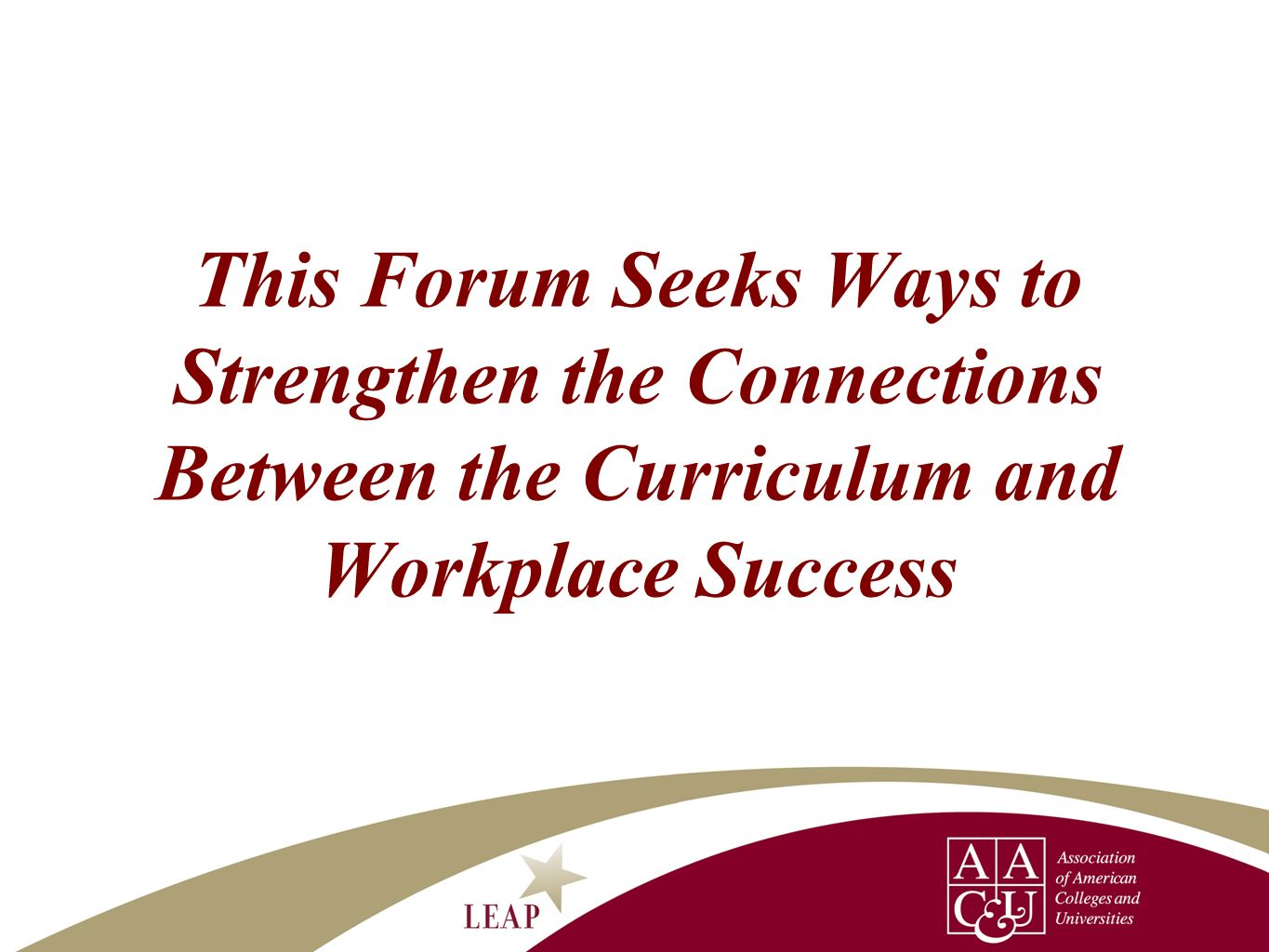This Forum Seeks Ways to Strengthen the Connections Between the Curriculum and Workplace Success
