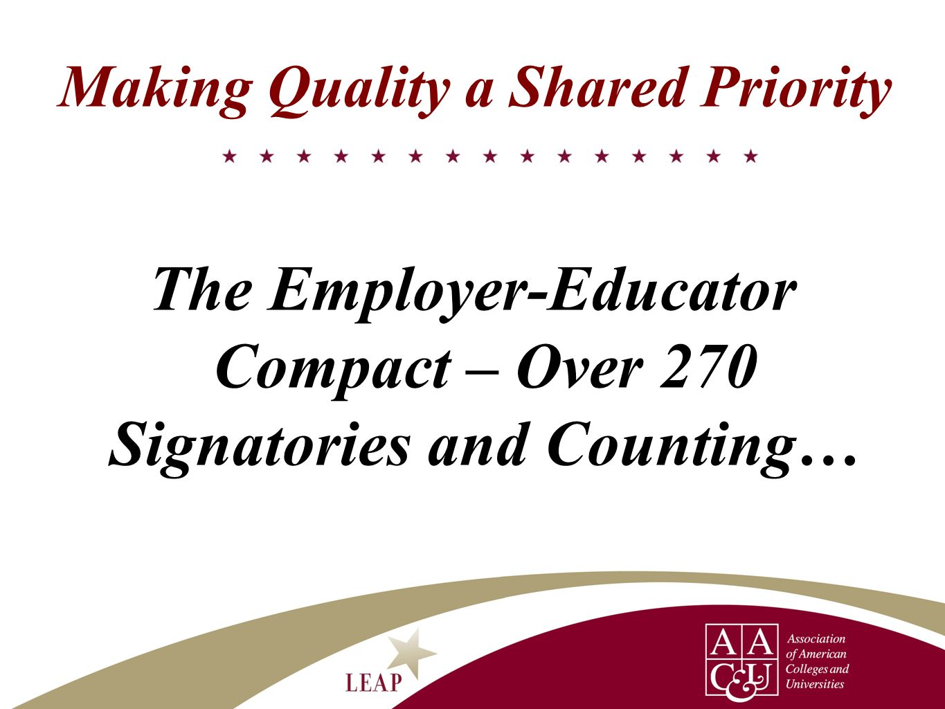 Making Quality a Shared Priority The Employer-Educator Compact – Over 270 Signatories and Counting…