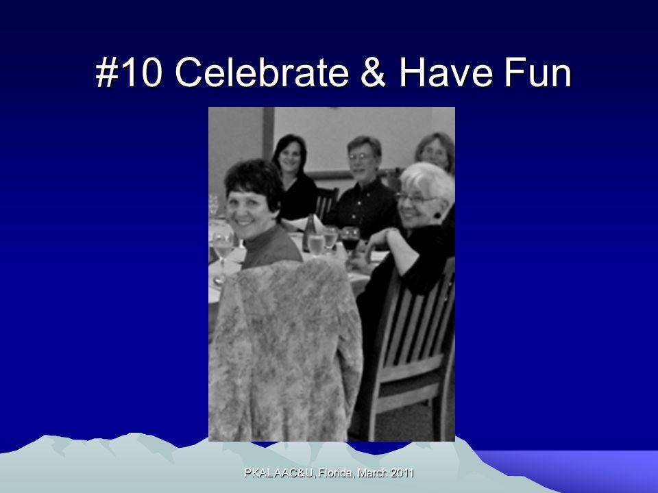 #10 Celebrate & Have Fun PKAL AAC&U, Florida, March 2011