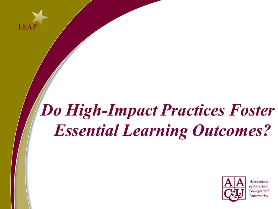 Do High-Impact Practices Foster Essential Learning Outcomes?