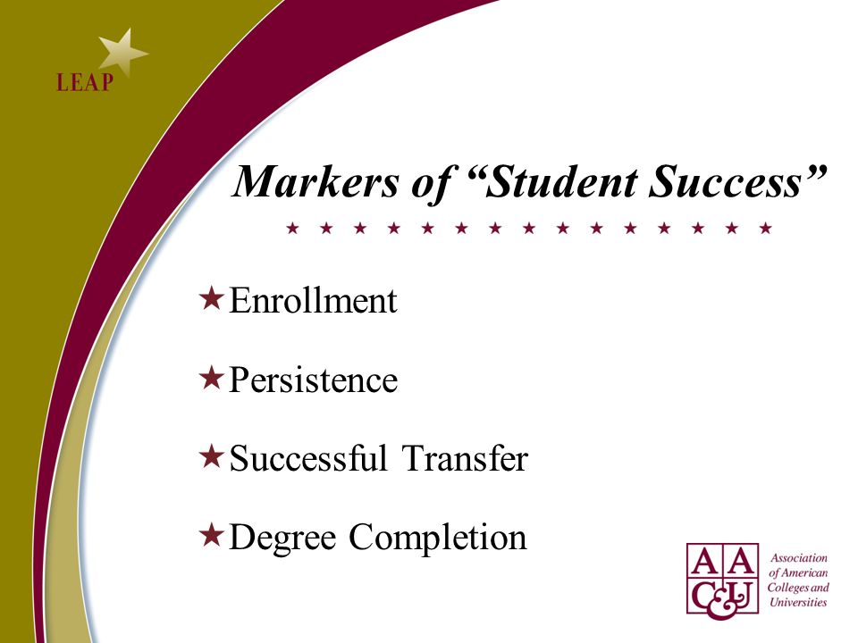 Markers of Student Success Enrollment Persistence Successful Transfer Degree Completion