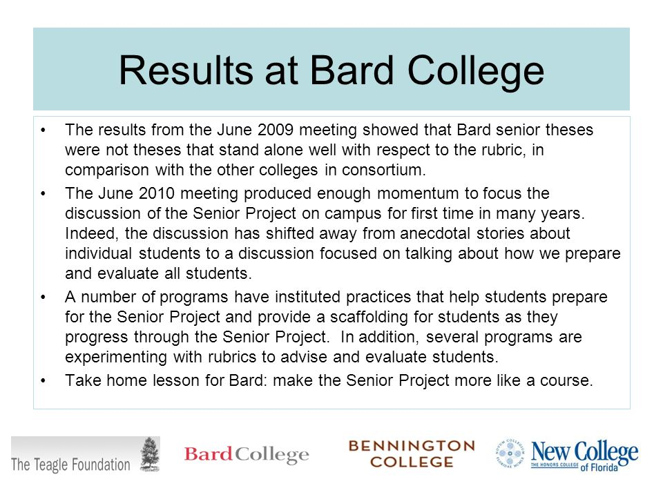 Results at Bard College The results from the June 2009 meeting showed that Bard senior theses were not theses that stand alone well with respect to the rubric, in comparison with the other colleges in consortium.