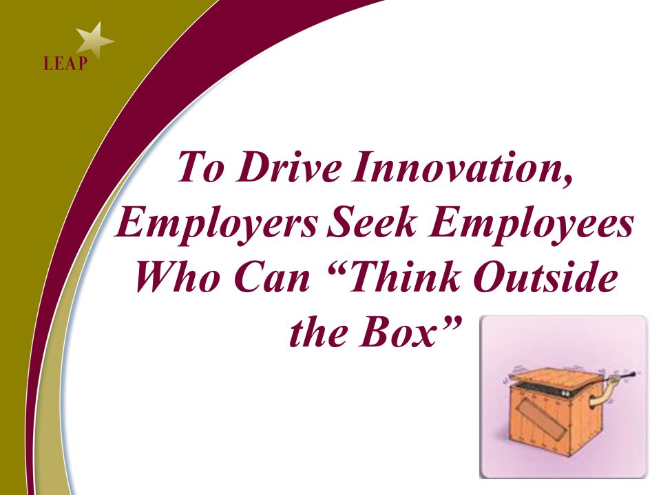 To Drive Innovation, Employers Seek Employees Who Can Think Outside the Box