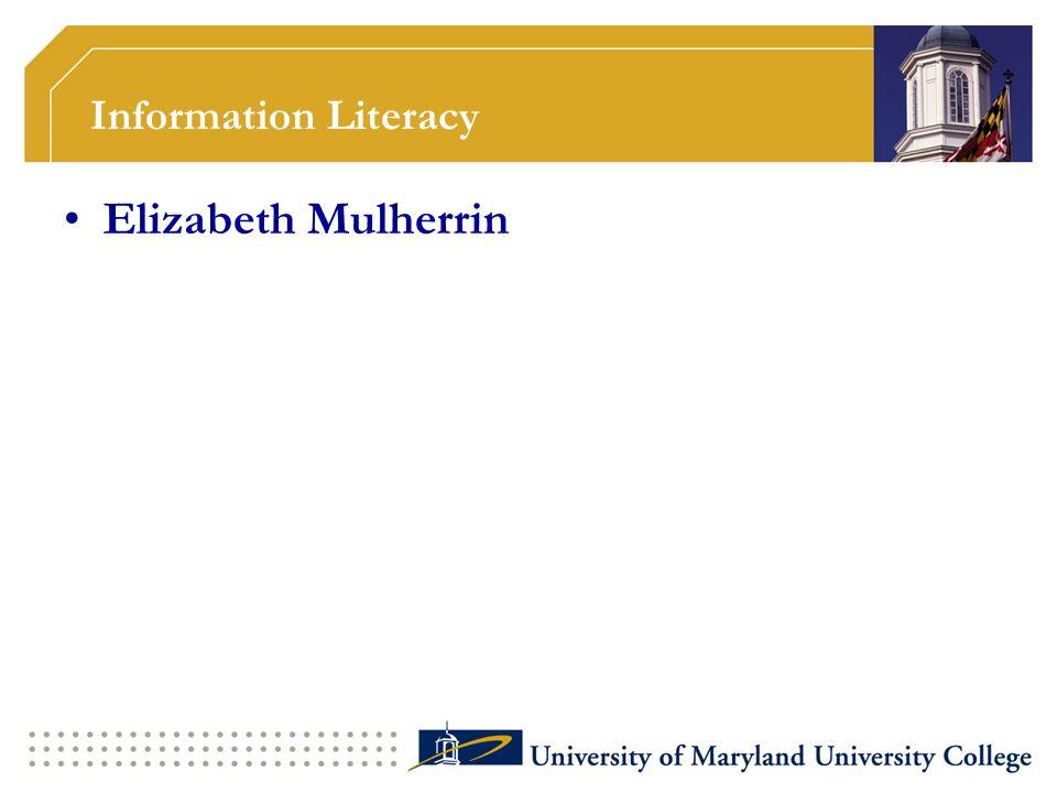 Information Literacy Elizabeth Mulherrin