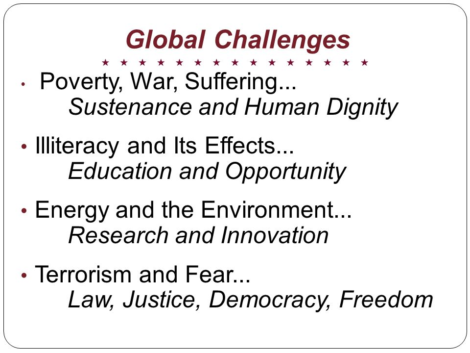 Global Challenges Poverty, War, Suffering...