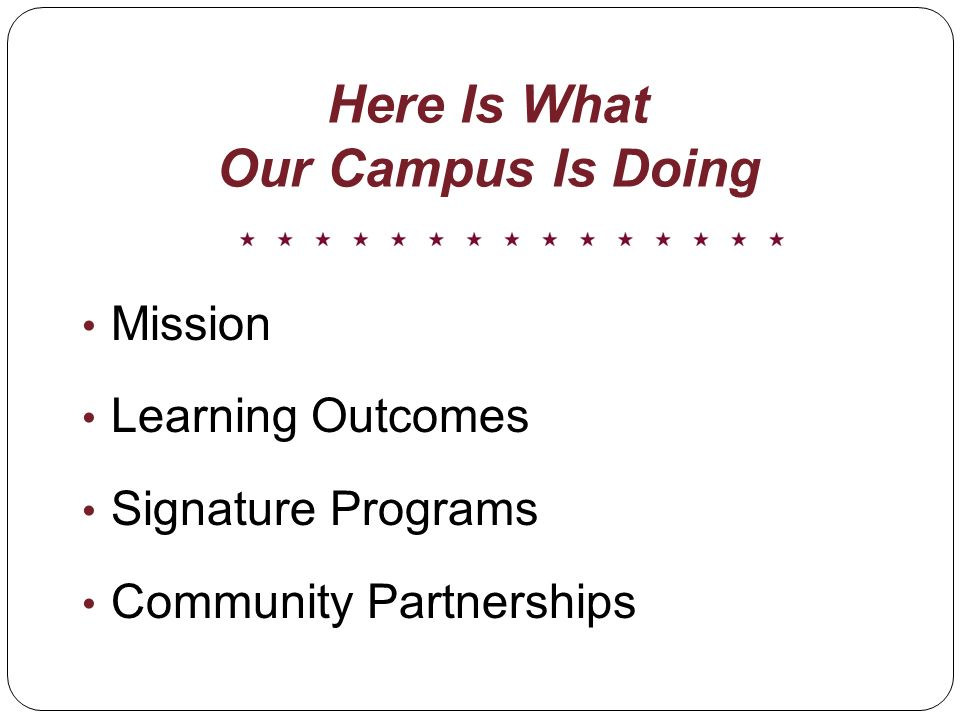 Here Is What Our Campus Is Doing Mission Learning Outcomes Signature Programs Community Partnerships