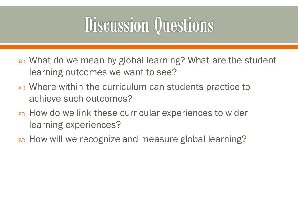 What do we mean by global learning.What are the student learning outcomes we want to see.