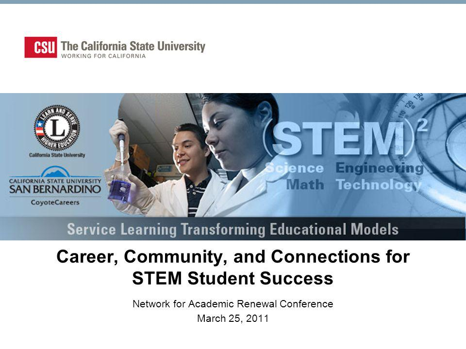 Please click on our websites for additional information: CoyoteCareers.csusb.edu www.calstate.edu/cce/STEM