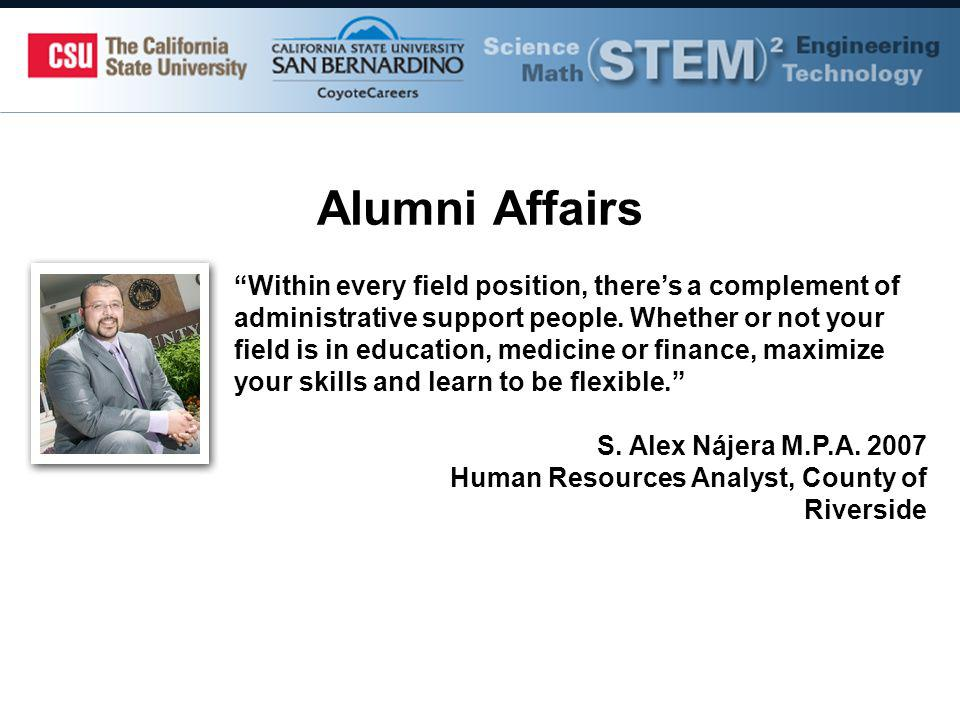 Alumni Affairs Within every field position, theres a complement of administrative support people.