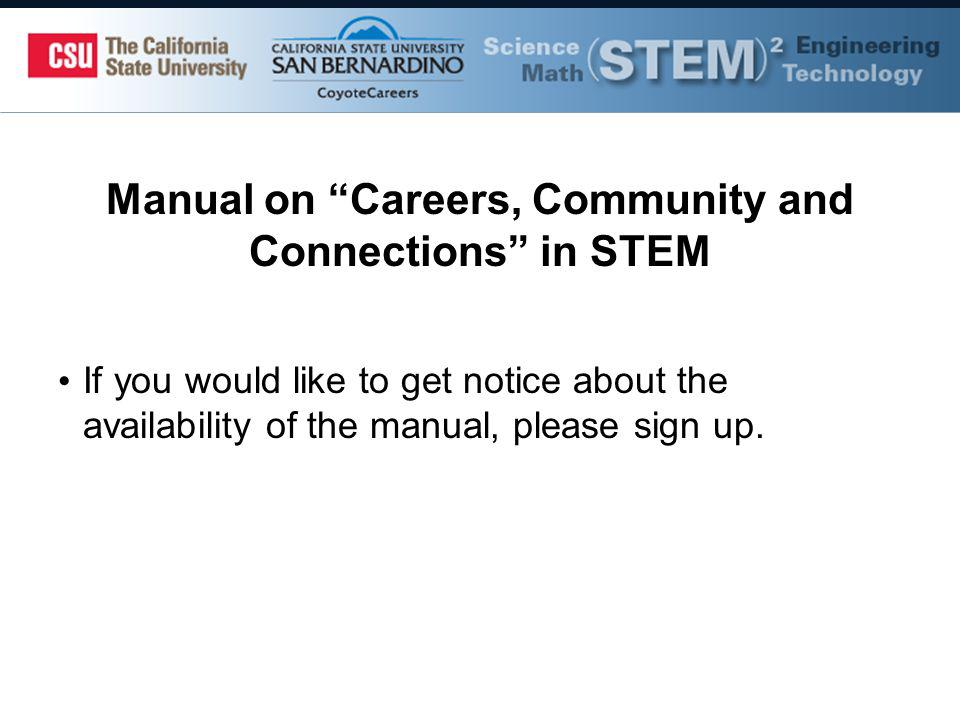 Manual on Careers, Community and Connections in STEM If you would like to get notice about the availability of the manual, please sign up.