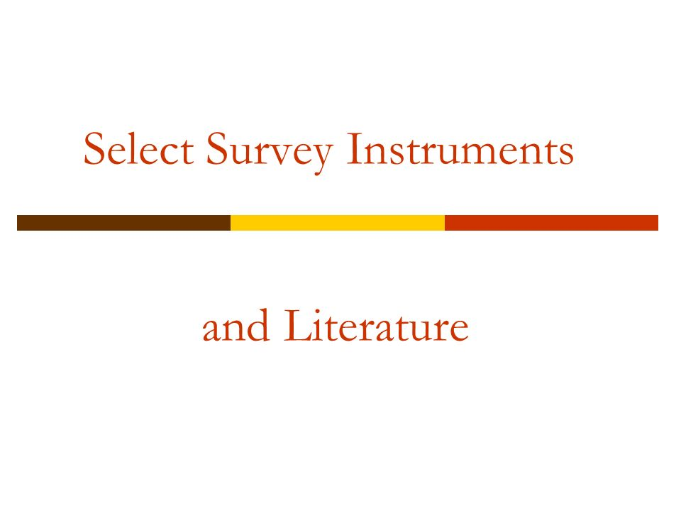 Select Survey Instruments and Literature
