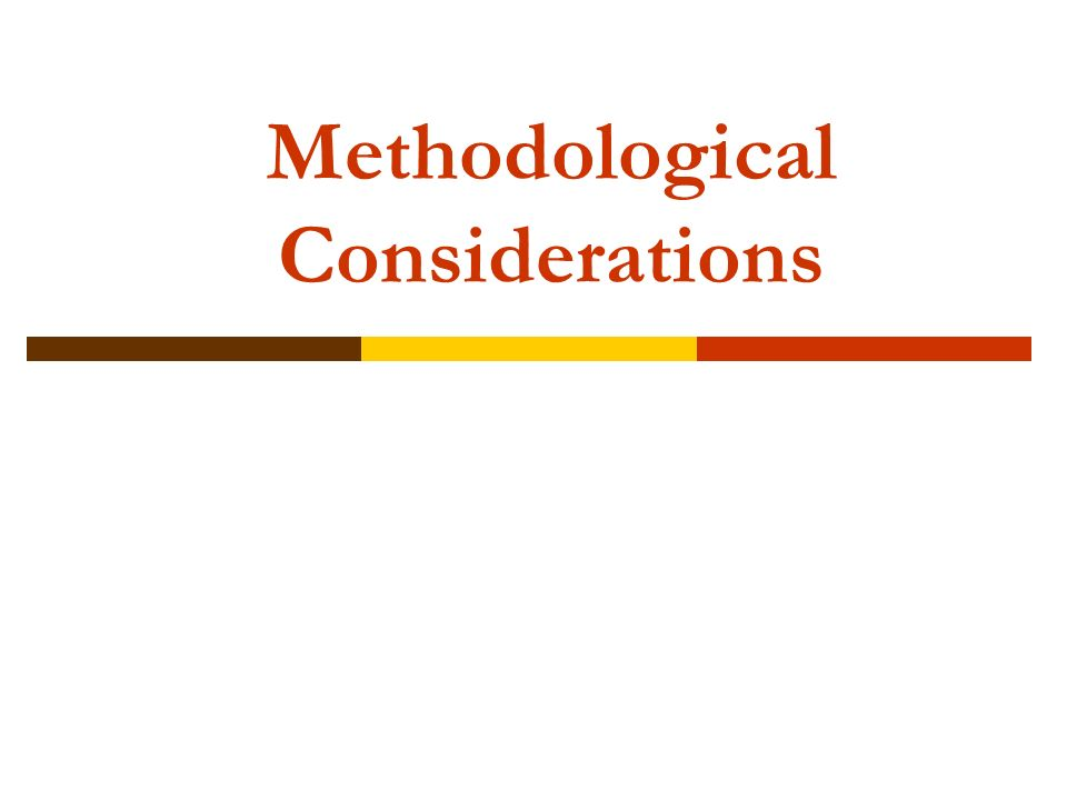 Methodological Considerations