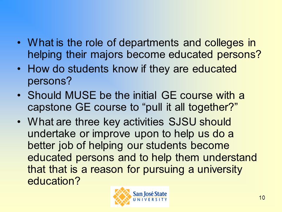 10 What is the role of departments and colleges in helping their majors become educated persons.