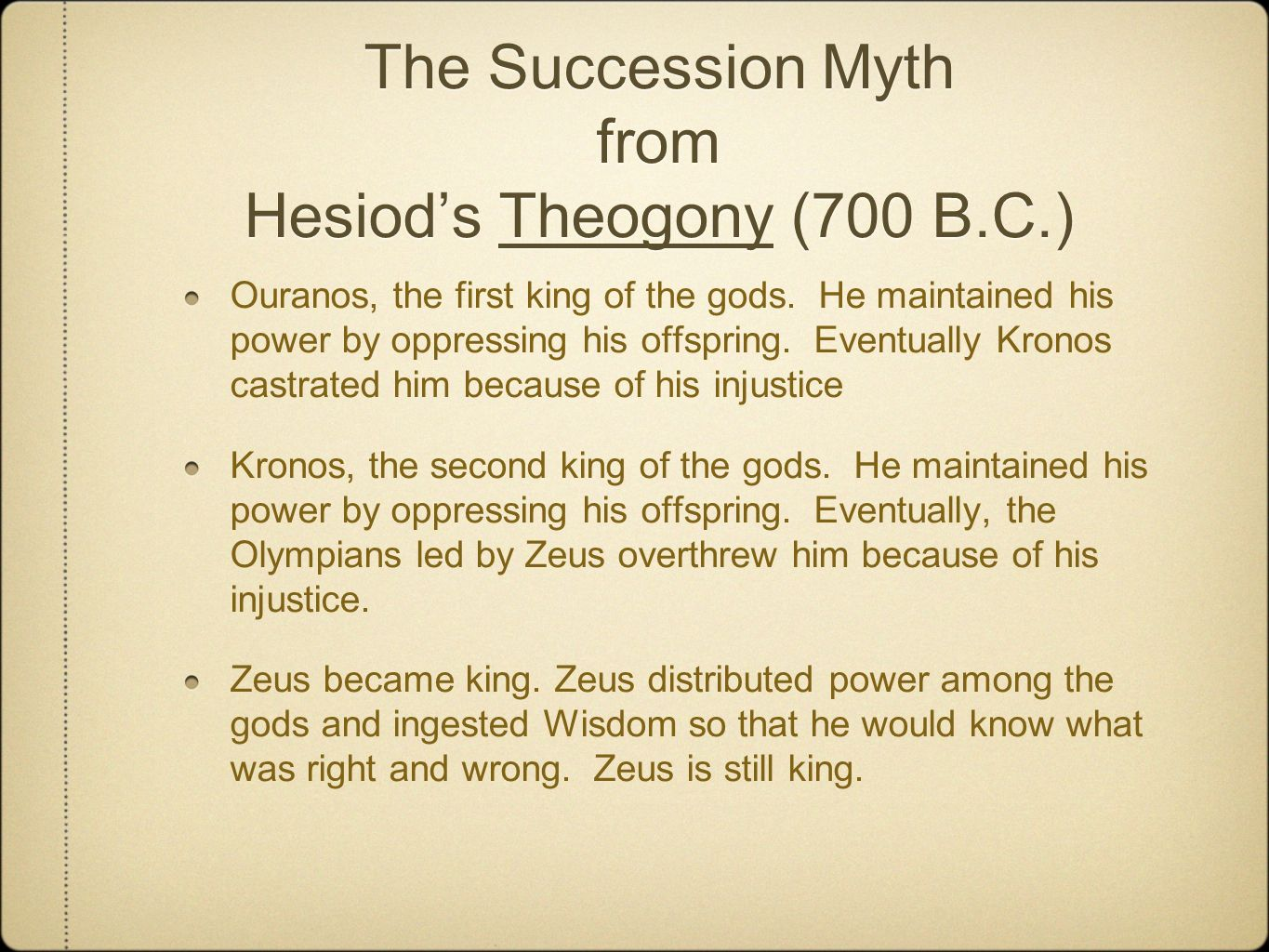 The Succession Myth from Hesiods Theogony (700 B.C.) Ouranos, the first king of the gods.