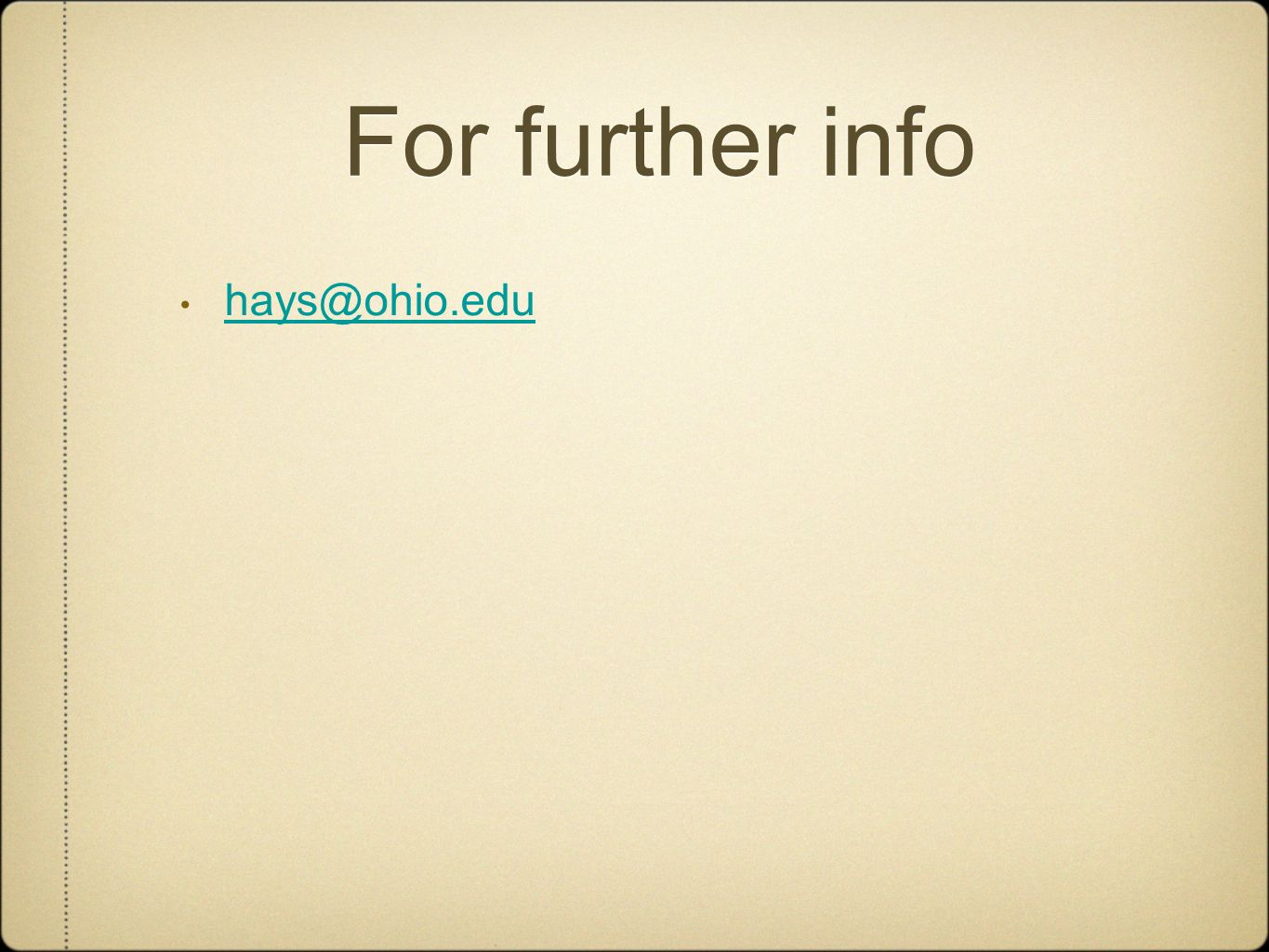 For further info hays@ohio.edu