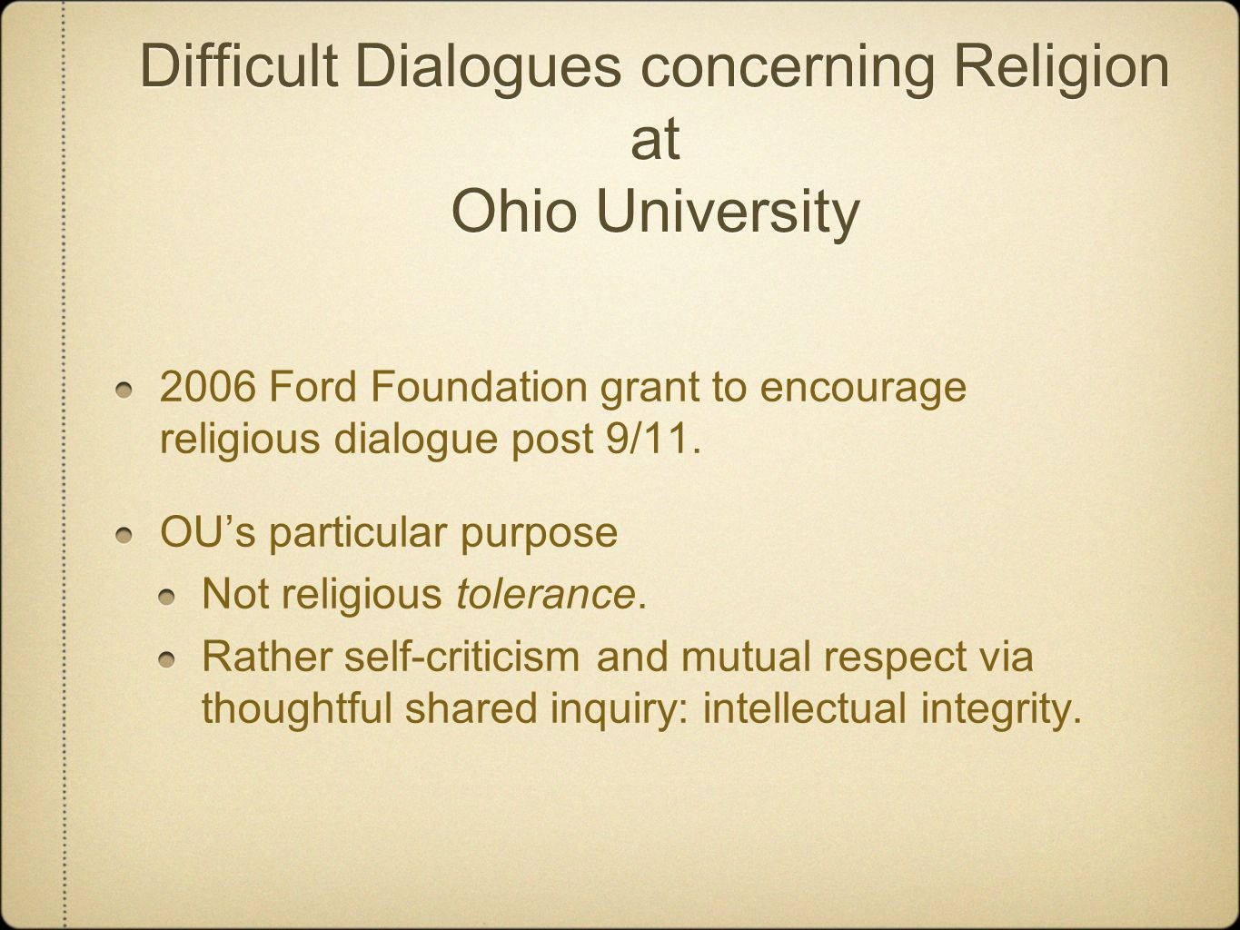 Difficult Dialogues concerning Religion at Ohio University 2006 Ford Foundation grant to encourage religious dialogue post 9/11.