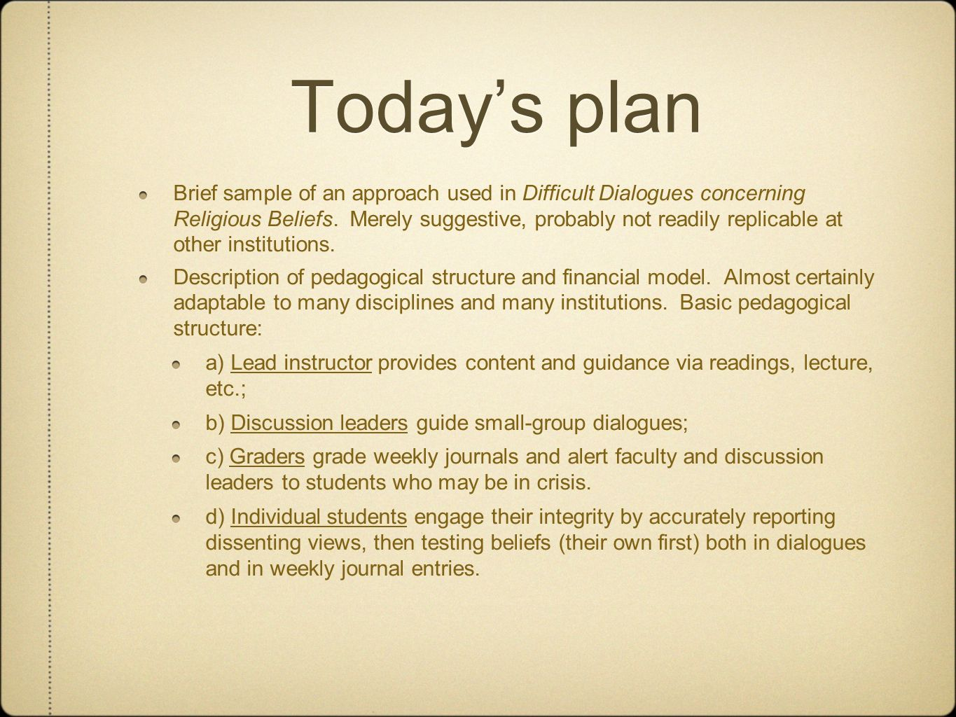 Todays plan Brief sample of an approach used in Difficult Dialogues concerning Religious Beliefs.
