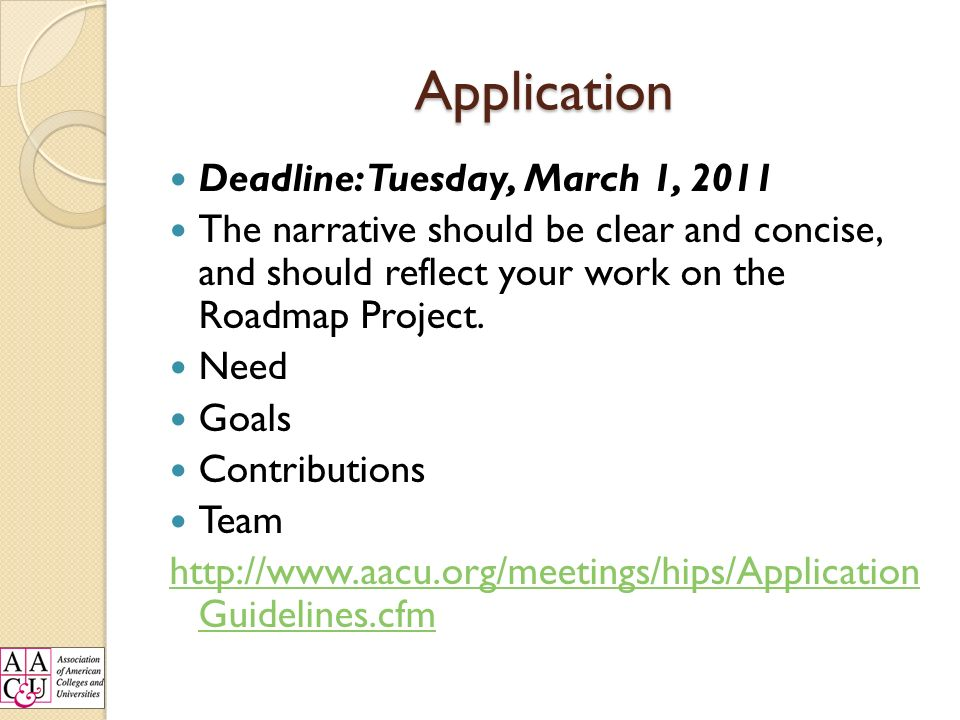 Application Deadline: Tuesday, March 1, 2011 The narrative should be clear and concise, and should reflect your work on the Roadmap Project.