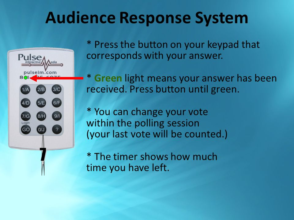 Audience Response System * Press the button on your keypad that corresponds with your answer.