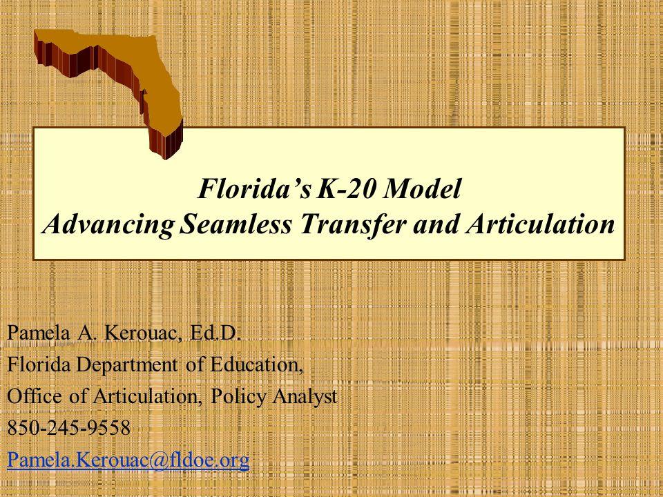 Floridas K-20 Education Model: Key Building Blocks K-20 State Leadership: Translating vision into reality.