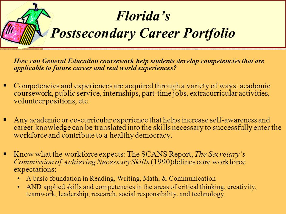 Floridas Postsecondary Career Portfolio How can General Education coursework help students develop competencies that are applicable to future career a