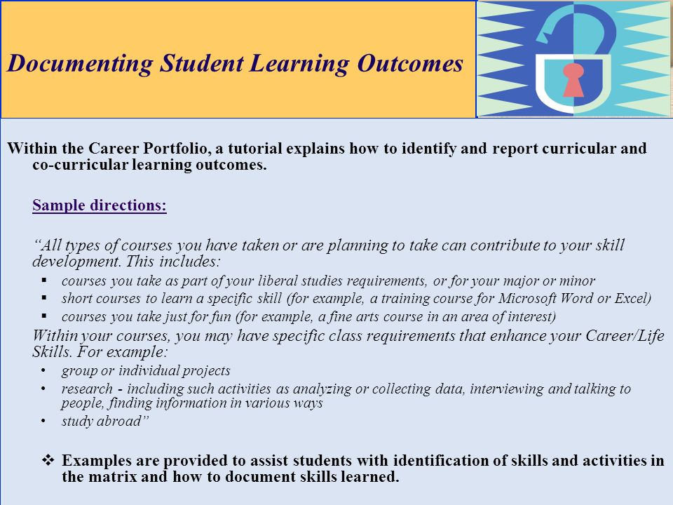 Documenting Student Learning Outcomes Within the Career Portfolio, a tutorial explains how to identify and report curricular and co-curricular learnin