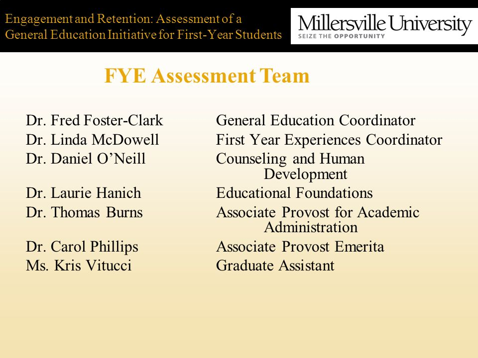 Engagement and Retention: Assessment of a General Education Initiative for First-Year Students Frederick S.