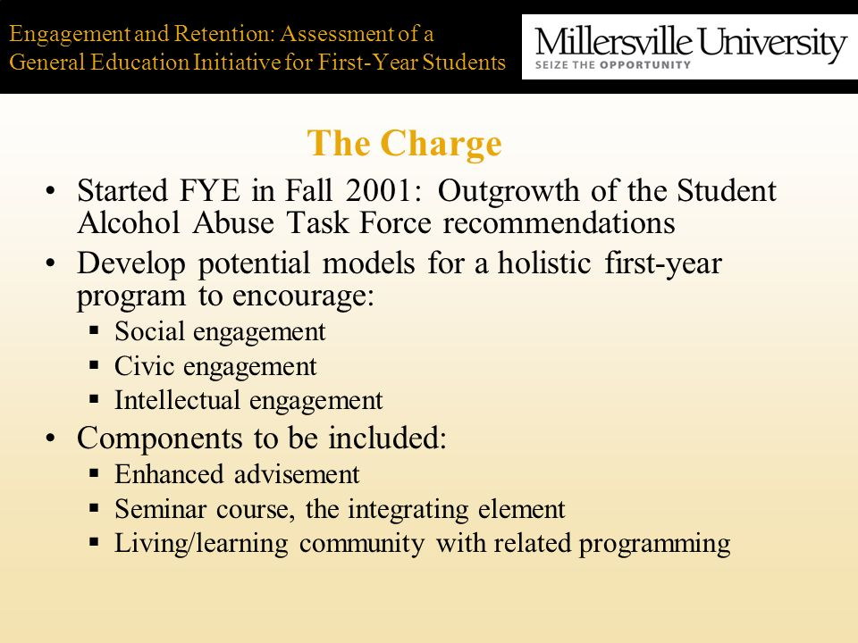 Engagement and Retention: Assessment of a General Education Initiative for First-Year Students Persistence into Sophomore Year for Exploratory Students at Millersville – Fall 2001 to Fall 2005