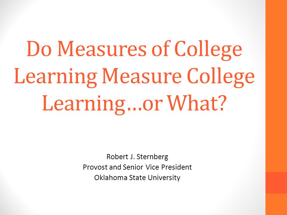 Do Measures of College Learning Measure College Learning…or What.