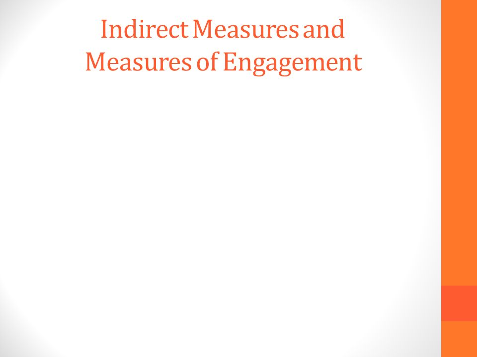 Indirect Measures and Measures of Engagement