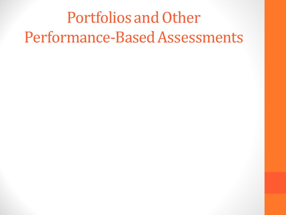 Portfolios and Other Performance-Based Assessments