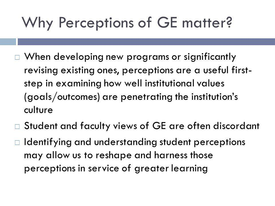 Why Perceptions of GE matter.