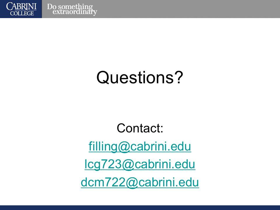 Questions Contact: filling@cabrini.edu lcg723@cabrini.edu dcm722@cabrini.edu