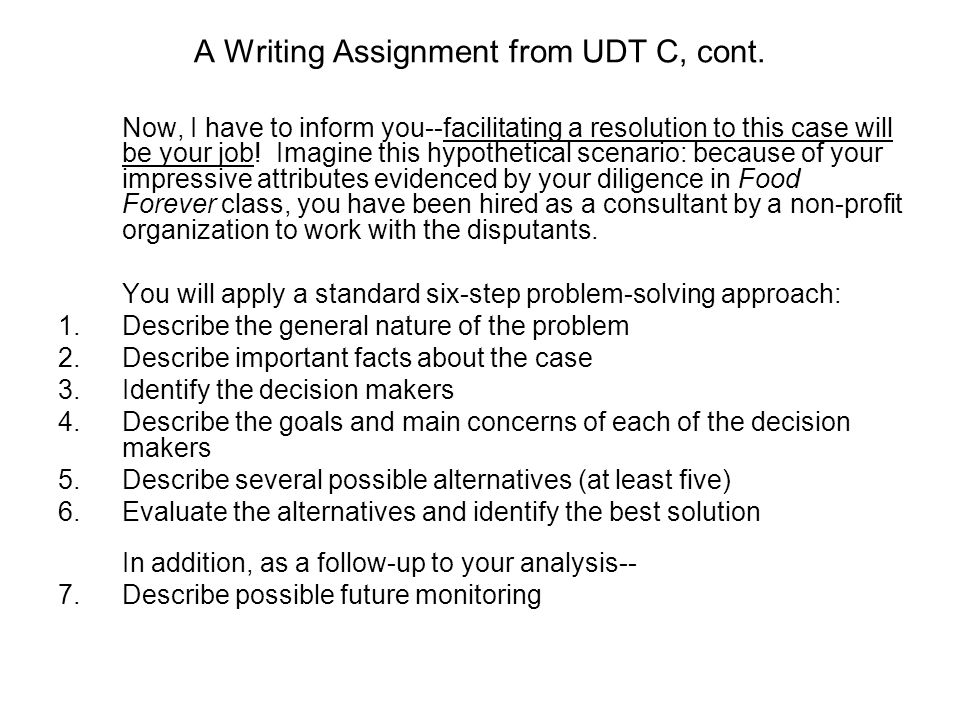 A Writing Assignment from UDT C, cont.