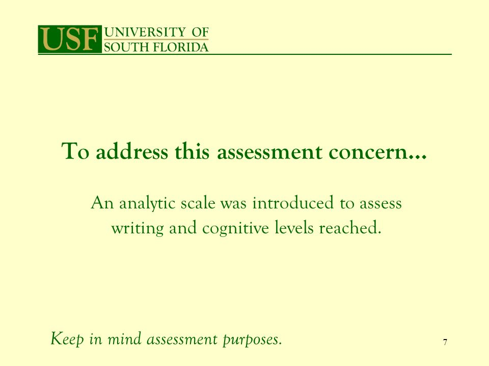 7 To address this assessment concern… An analytic scale was introduced to assess writing and cognitive levels reached.